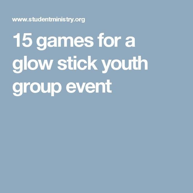 15 games for a glow stick youth group event