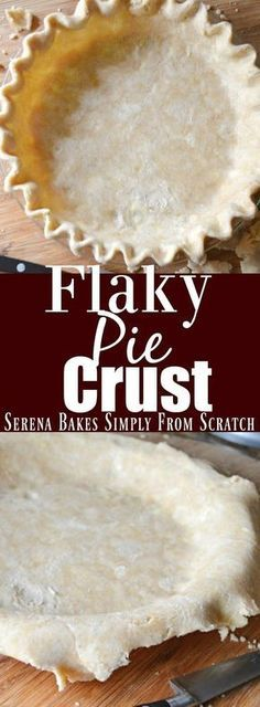 How to make an easy Perfectly Flaky Pie Crust like Grandma use to make from Serena Bakes Simply From Scratch.