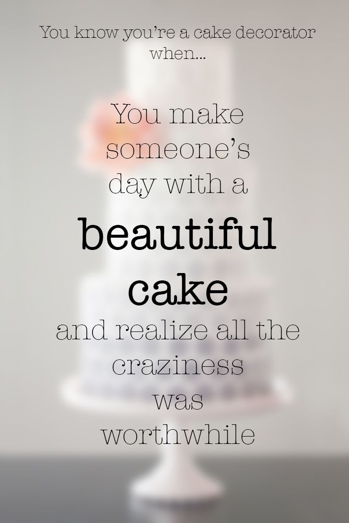 Cake Pic With Quotes : Best 25+ Quotes about cake ideas on Pinterest Cake ...