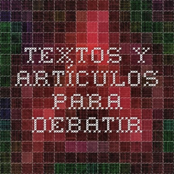 Textos y artículos para debatir. Escuela libre Paideia.