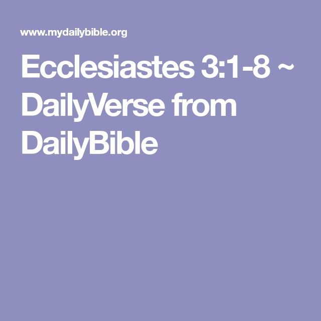 Ecclesiastes 3:1-8 ~ DailyVerse from DailyBible