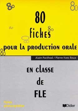 80 Fiches pour la production orale en classe de FLE