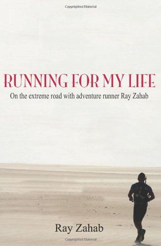 Running for my Life: On the extreme road with adventure runner Ray Zahab $12.18
