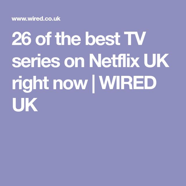 26 of the best TV series on Netflix UK right now | WIRED UK