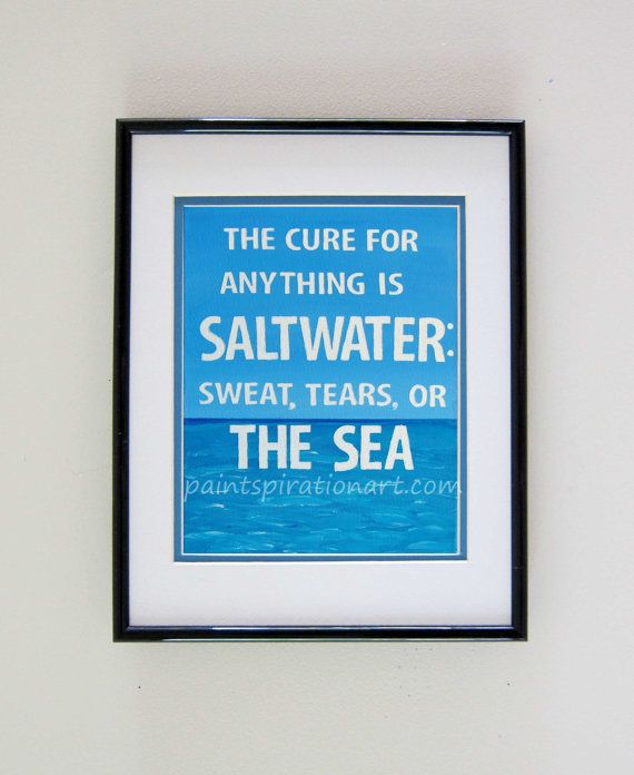 Print  The Cure For Anything Is Saltwater Quote by Paintspiration, $19.50