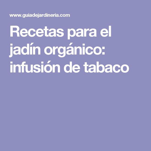 Recetas para el jadín orgánico: infusión de tabaco