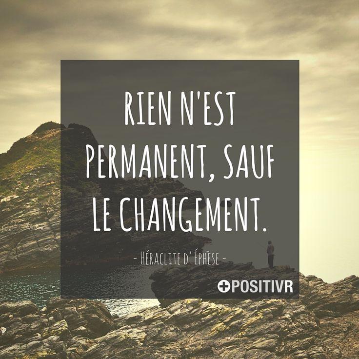 """""""Rien n'est permanent, sauf le changement."""" Héraclite d'Éphèse #changement…"""
