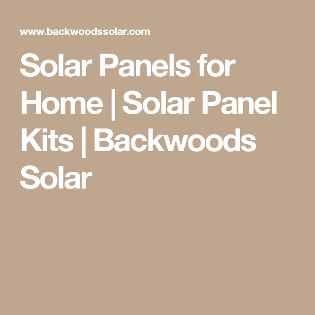 Solar Panels for Home | Solar Panel Kits | Backwoods Solar