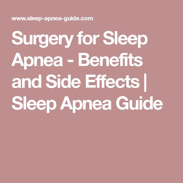 Surgery for Sleep Apnea - Benefits and Side Effects | Sleep Apnea Guide