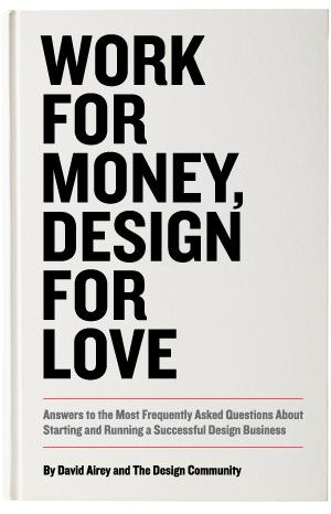 """Work for money, design for love. Why are there so many books with title like that about design world? I've got one with the title """"How to be disigner without losing your soul"""". Do you thing other profesions have these philosophic questions?"""