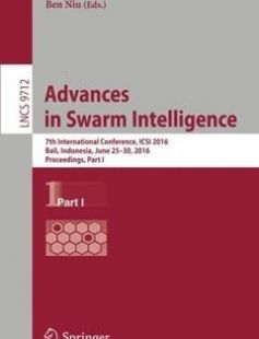 Advances in Swarm Intelligence: 7th International Conference ICSI 2016 Bali Indonesia June 25-30 2016 Proceedings Part I free download by Ying Tan Yuhui Shi Ben Niu (eds.) ISBN: 9783319409993 with BooksBob. Fast and free eBooks download.  The post Advances in Swarm Intelligence: 7th International Conference ICSI 2016 Bali Indonesia June 25-30 2016 Proceedings Part I Free Download appeared first on Booksbob.com.
