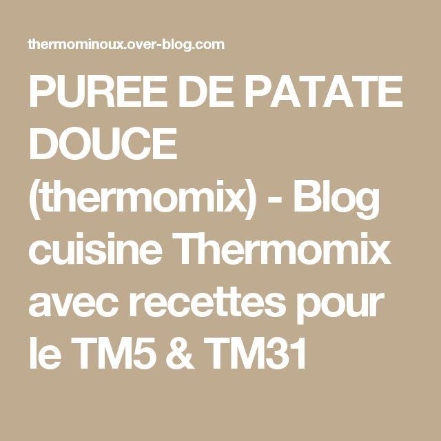 PUREE DE PATATE DOUCE (thermomix) - Blog cuisine Thermomix avec recettes pour le TM5 & TM31