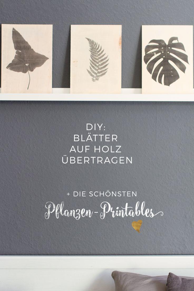 Meine liebste DIY-Technik? Foto-Transfer! Dieses Mal habe ich Blätter auf Holz übertragen - und dazu gibt es meine liebsten kostenlosen Pflanzen-Printables.