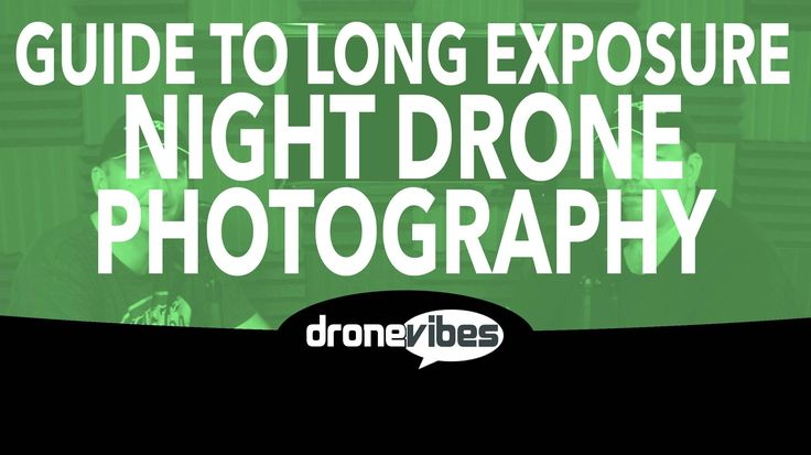 Long Exposure Night Drone Photo Editing – Drone Vibes Aerial Drone Photography Video Tutorial