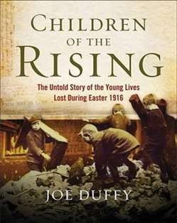 Children of the Rising: The untold story of the young lives lost during Easter 1916 - Irish Book Awards 2015 Shortlist - Awards - Books