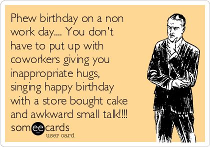 Search results for 'coworker birthday' Ecards from Free and Funny cards and hilarious Posts | someecards.com