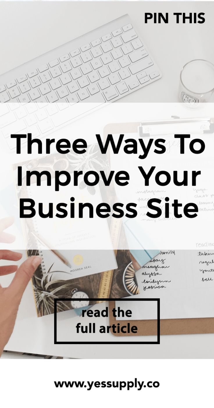 Three Ways To Improve Your Business Site, Tips to Help Improve Your Business, 3…