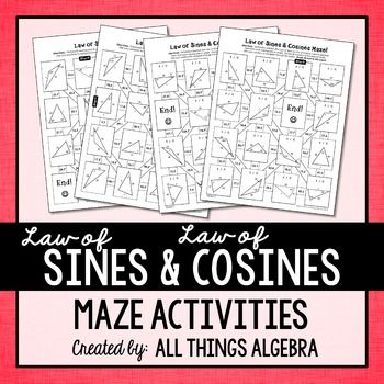 Law of Sines and Law of Cosines MazesThis is a set of four mazes to practice using the law of sines and law of cosines to find missing side and angle measures in triangles. Students use their solutions to navigate through the maze. This activity was designed for a high school level geometry class.