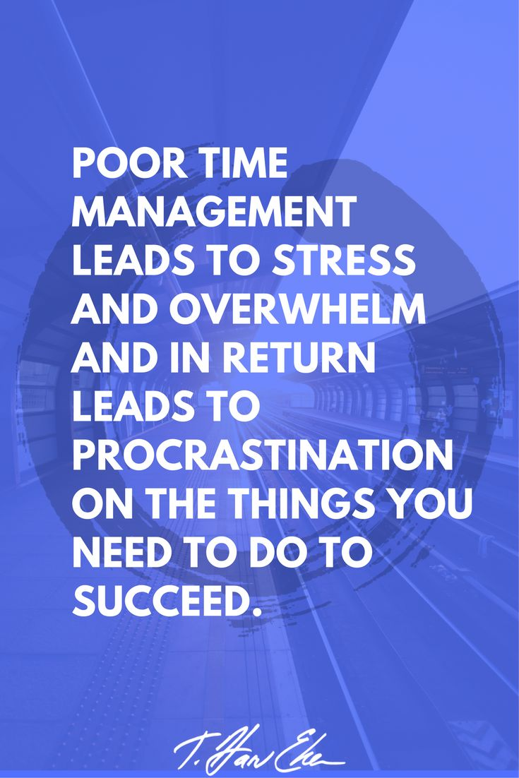 The 4 Biggest Time Management Mistakes That Create Stress And Make You Procrastinate