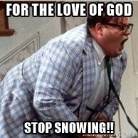 Chris Farley Matt Foley  - FOR THE LOVE OF GOD STOP SNOWING!!