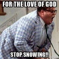 Chris Farley Matt Foley  - FOR THE LOVE OF GOD STOP SNOWING!!