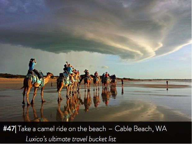 Take a camel ride on the beach, Cable Beach, WA - Luxico's ultimate travel bucket list #47