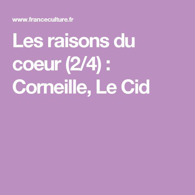 Les raisons du coeur (2/4) : Corneille, Le Cid