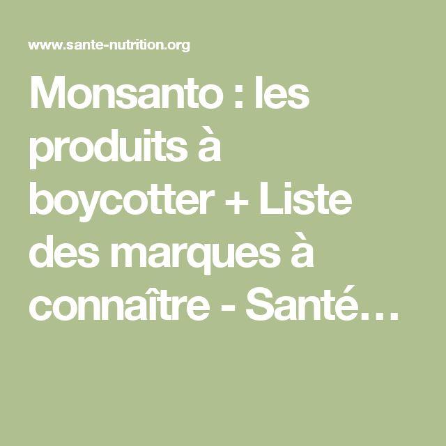 Monsanto : les produits à boycotter + Liste des marques à connaître - Santé…