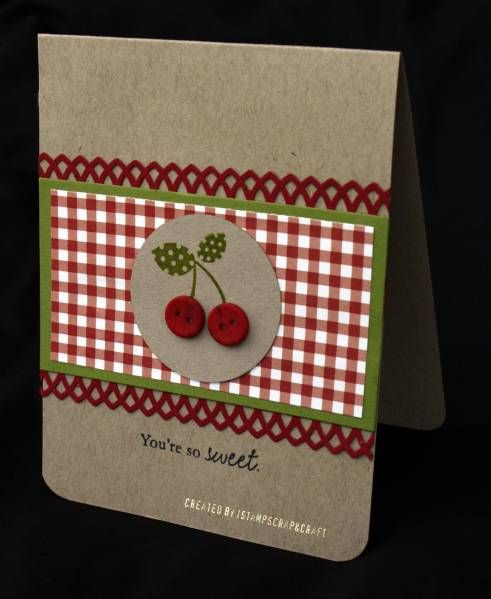 Nice with red gingham. Life is just a bowl of cherries! by luvtostampstampstamp - Cards and Paper Crafts at Splitcoaststampers  (Apr'13)