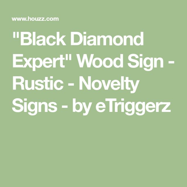"""""""Black Diamond Expert"""" Wood Sign - Rustic - Novelty Signs - by eTriggerz"""
