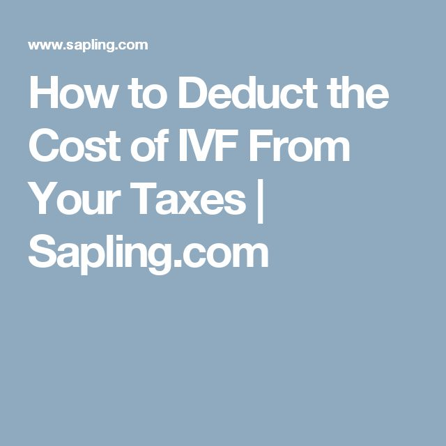 How to Deduct the Cost of IVF From Your Taxes | Sapling.com