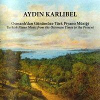 Osmanlı'dan Günümüze Türk Piyano Müziği (CD)
