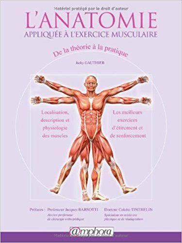 L'anatomie appliquée à l'exercice musculaire - De la théorie à la pratique - Jacky Gauthier - Livres