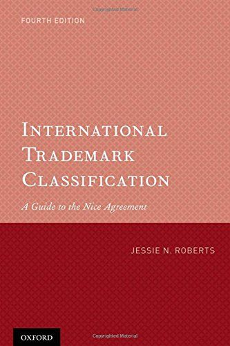 International Trademark Classification: A Guide to the Nice Agreement, 4 edition