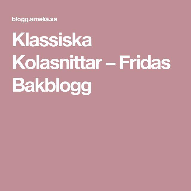 Klassiska Kolasnittar – Fridas Bakblogg
