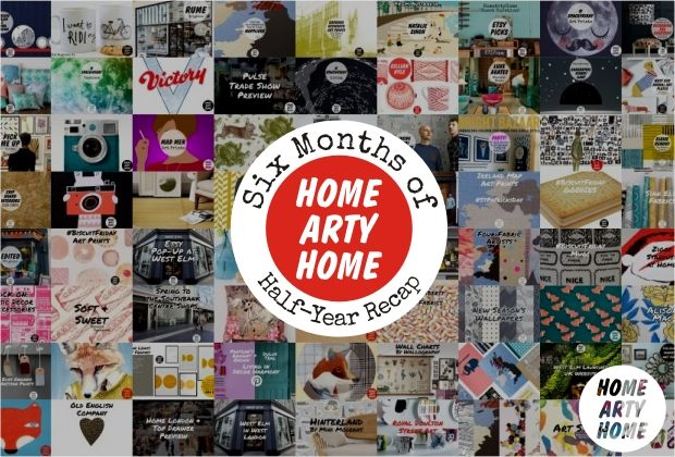 6 months of @homeartyhome - Half-year recap | http://homeartyhome.com/six-months-of-home-arty-home-half-year-recap/