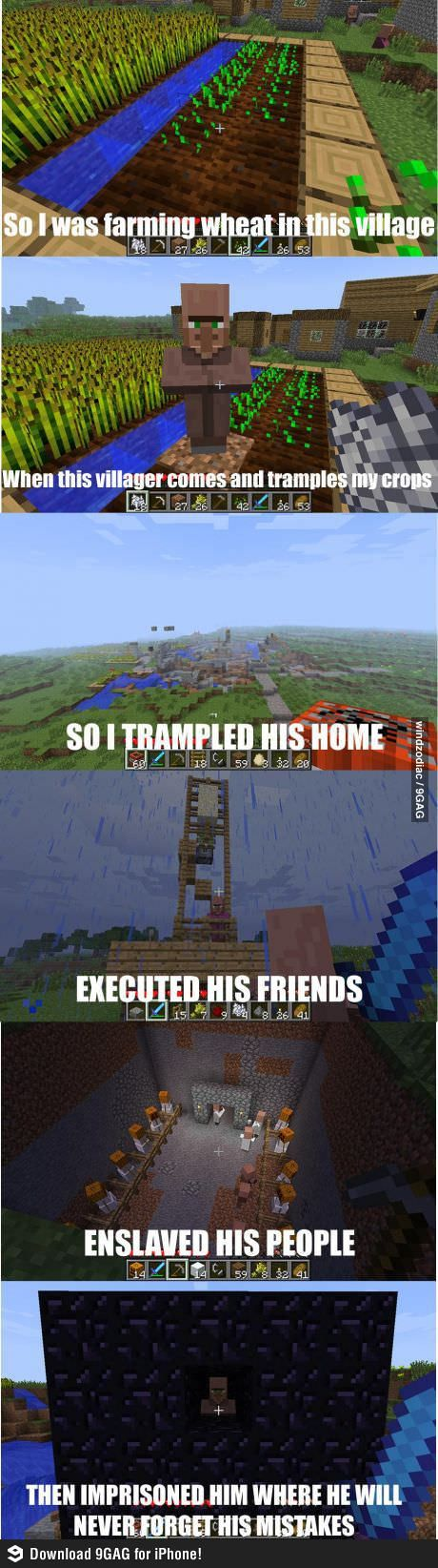 For some reason, you can do this on MINECRAFT and not feel guilty at all.