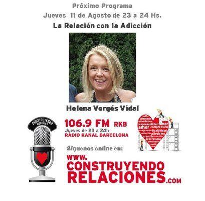Helena Verges Vidal, hablando de LA Relación con la Adicción en Construyendo Relaciones Radio.
