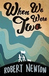 Honour Book, 2012: When We Were Two   Robert Newton