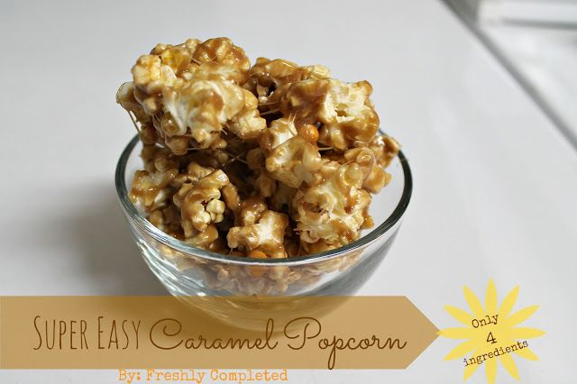 Super Easy Caramel Popcorn-- only 4 ingredients.