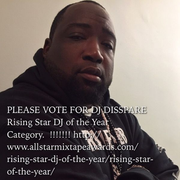 PLEASE VOTE FOR DJ DISSPARE Rising Star DJ of the Year Category. !!!!!!! http://www.allstarmixtapeawards.com/rising-star-dj-of-the-year/rising-star-of-the-year/