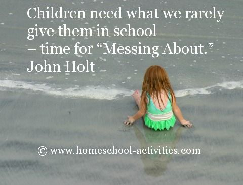 John #Holt quote showing the advantages of #homeschooling.  More inspiration, ideas and activities from one of the very few second generation homeschooling families www.homeschool-activities.com