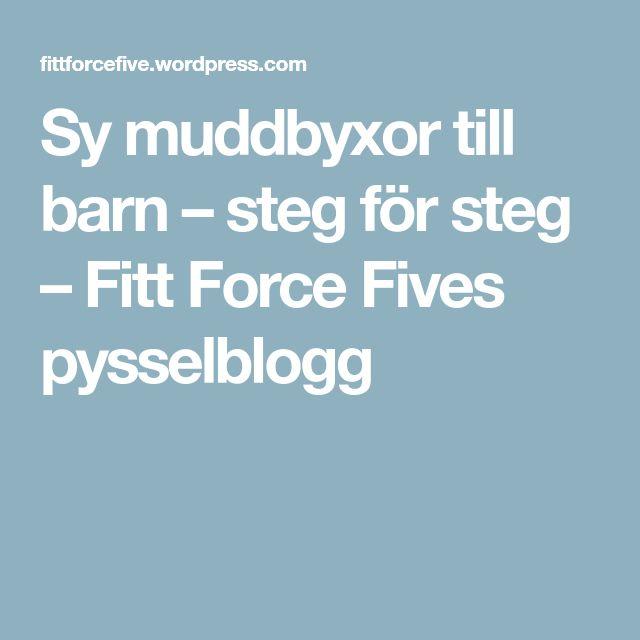 Sy muddbyxor till barn – steg för steg – Fitt Force Fives pysselblogg