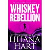 Whiskey Rebellion (Romantic Mystery/Comedy) Book 1 (Addison Holmes Series) (Kindle Edition)By Liliana Hart