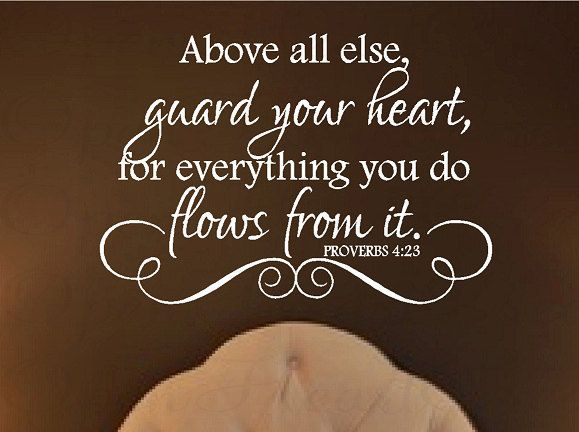 Scripture Vinyl Wall Decals - Above all else guard your heart Proverb 4 23 22h x 32w QT0214. $45.00, via Etsy.