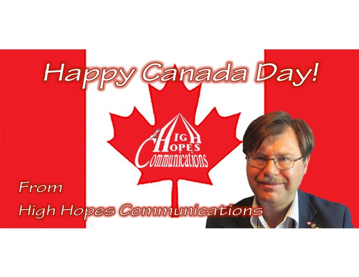 Happy Canada Day www.highhopescommunications.ca