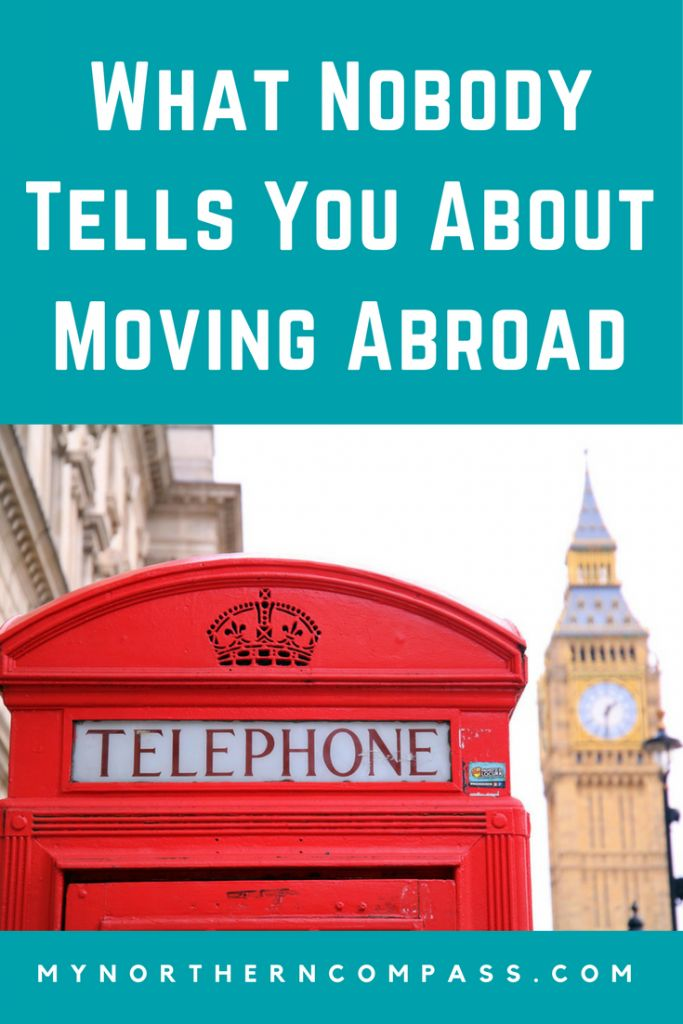 What Nobody Tells You About Moving Abroad