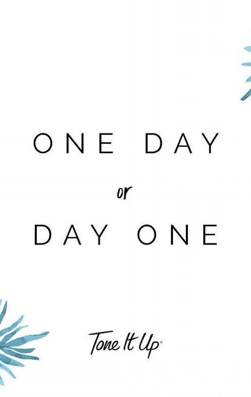 Today is the start of something beautiful!!!   One Day or Day One! Inspirational Quote