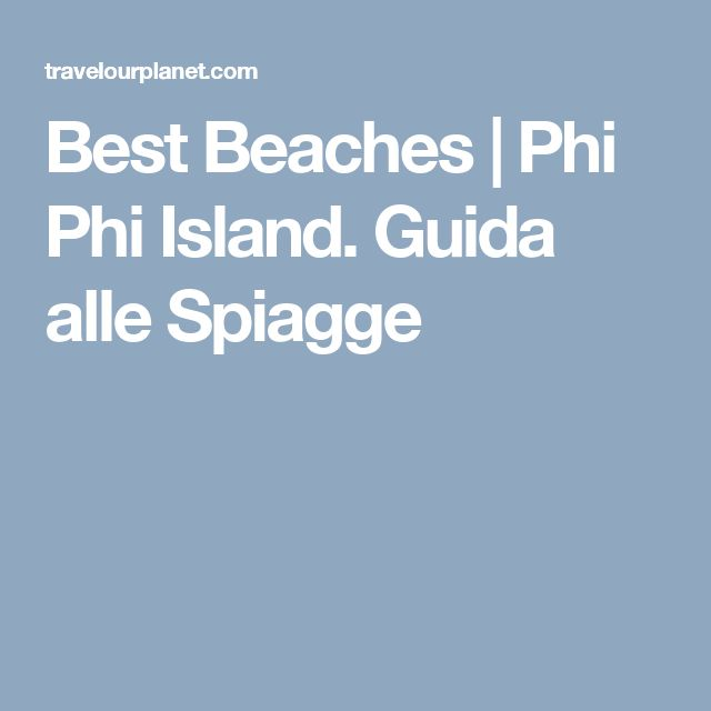 Best Beaches | Phi Phi Island. Guida alle Spiagge