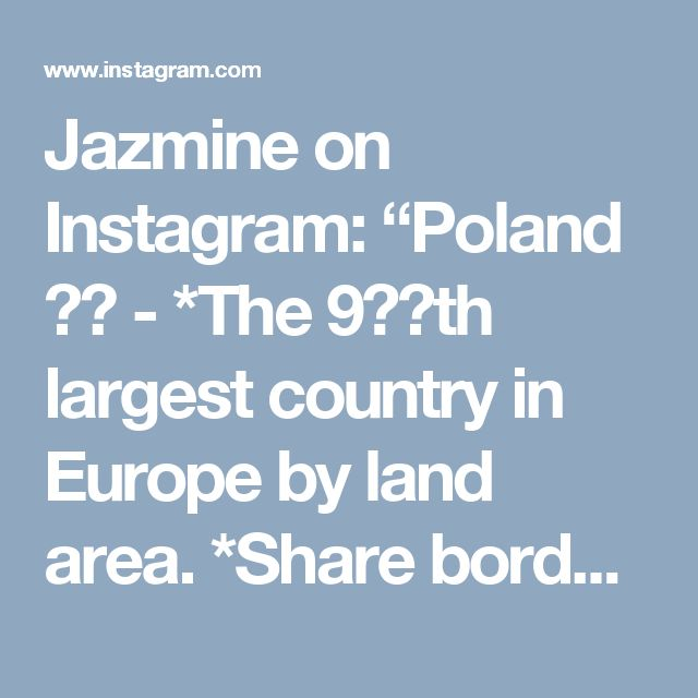 """Jazmine on Instagram: """"Poland 🇵🇱 - *The 9️⃣th largest country in Europe by land area. *Share border with 7️⃣ Neighbours Incl. Russia 🇷🇺 , Slovakia 🇸🇰 ,Lithuania 🇱🇹 …"""""""